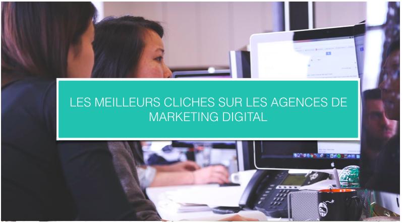 Blog_Les meilleurs cliches sur les agences de marketing digital.png