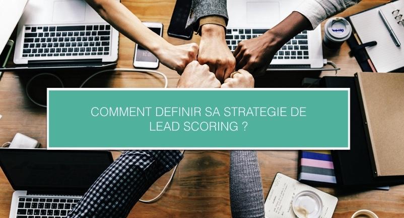 Comment-definir-sa-strategie-de-lead-scoring