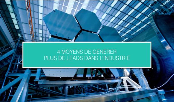 4 moyens de générer plus de leads dans l'industrie_Cezame Conseil.png