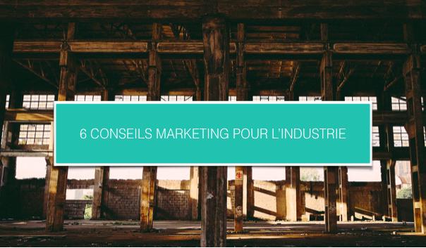 6 conseils marketing pour l'industrie - CezameConseil.png