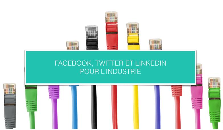 FB,Twitter et Linkedin pour l'industrie.png